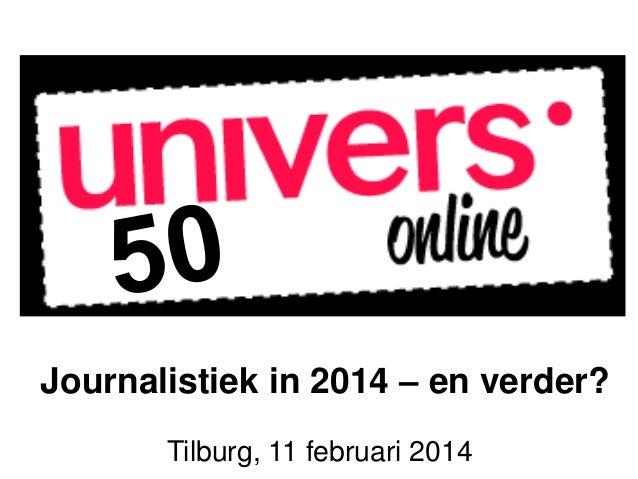 Journalistiek in 2014 – en verder? Tilburg, 11 februari 2014