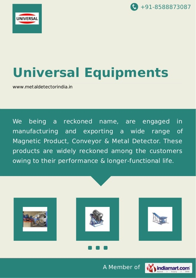 +91-8588873087 A Member of Universal Equipments www.metaldetectorindia.in We being a reckoned name, are engaged in manufac...