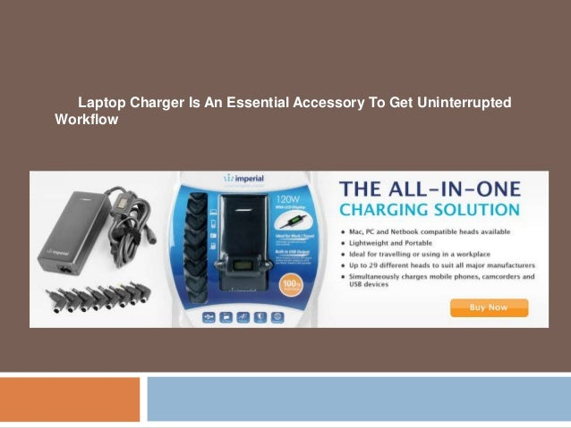 Laptop Charger Is An Essential Accessory To Get UninterruptedWorkflow