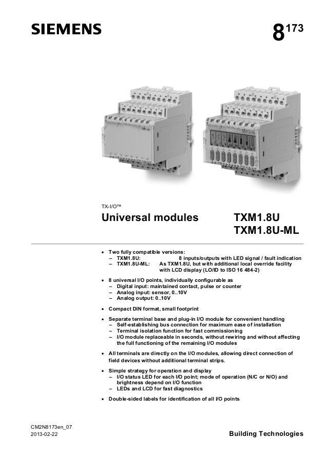 s 8173 TX-I/O™ Universal modules TXM1.8U TXM1.8U-ML • Two fully compatible versions: – TXM1.8U: 8 inputs/outputs with LED ...