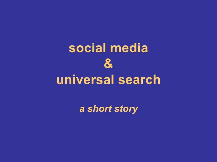 social media & universal search a short story