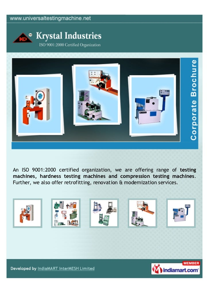 An ISO 9001:2000 certified organization, we are offering range of testingmachines, hardness testing machines and compressi...