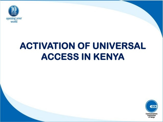 ACTIVATION OF UNIVERSAL ACCESS IN KENYA
