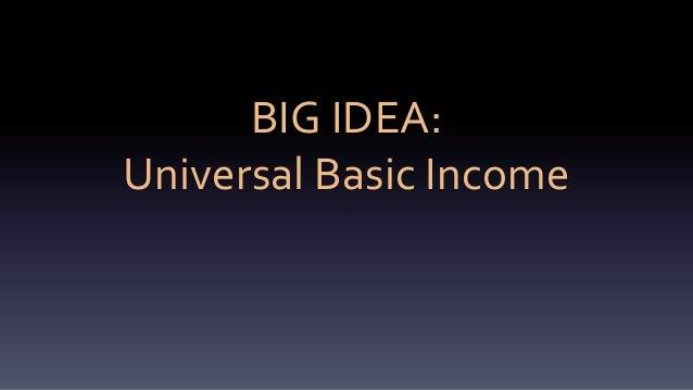 BIG IDEA: Universal Basic Income