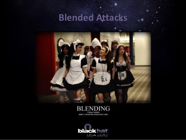 Blended Attacks