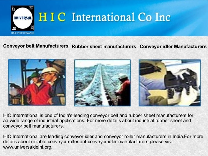 Conveyor belt Manufacturers Rubber sheet manufacturers Conveyor idler ManufacturersHIC International is one of Indias lead...
