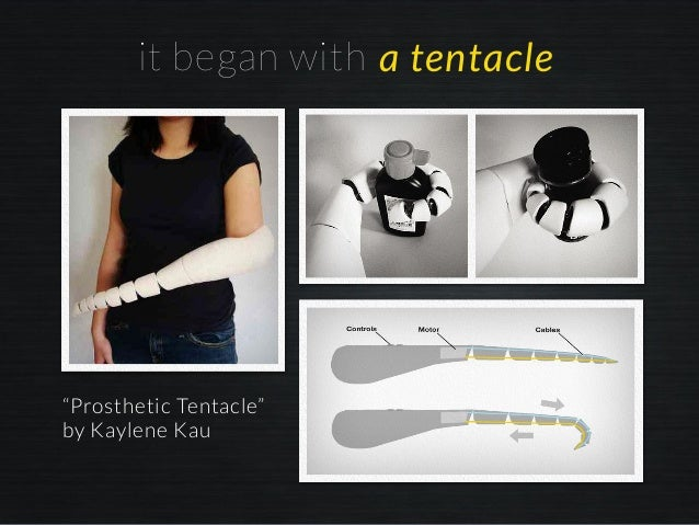 """it began with a tentacle """"Prosthetic Tentacle"""" by Kaylene Kau"""