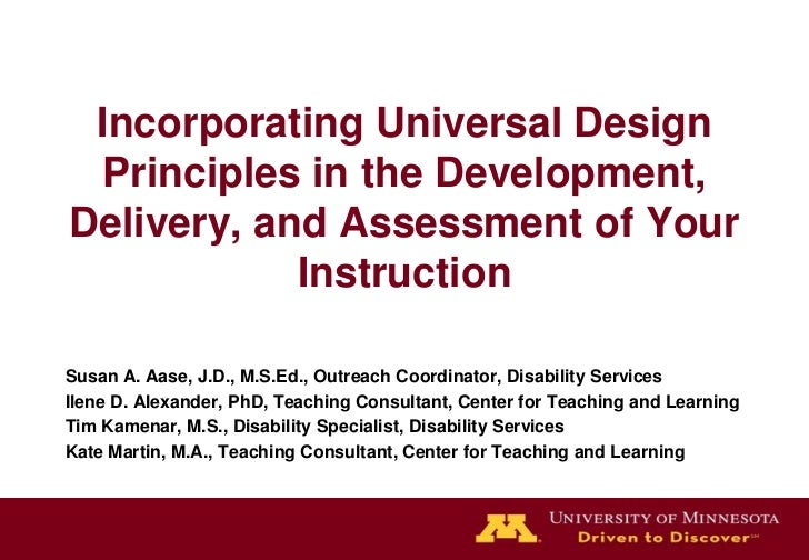Incorporating Universal Design Principles in the Development,Delivery, and Assessment of Your            InstructionSusan ...