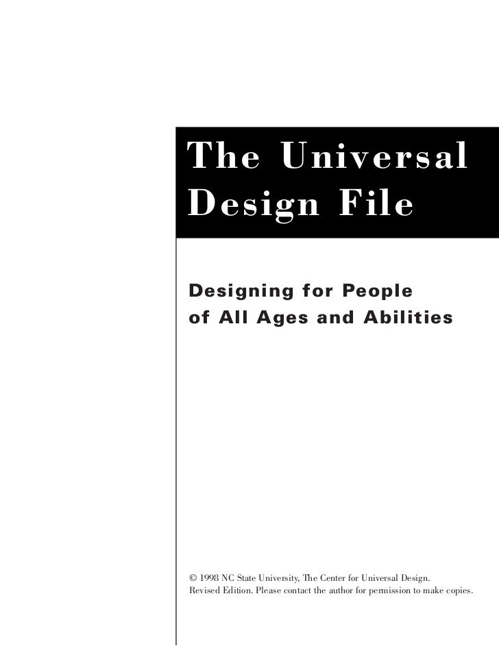 The UniversalDesign FileDesigning for Peopleof All Ages and Abilities© 1998 NC State University, The Center for Universal ...
