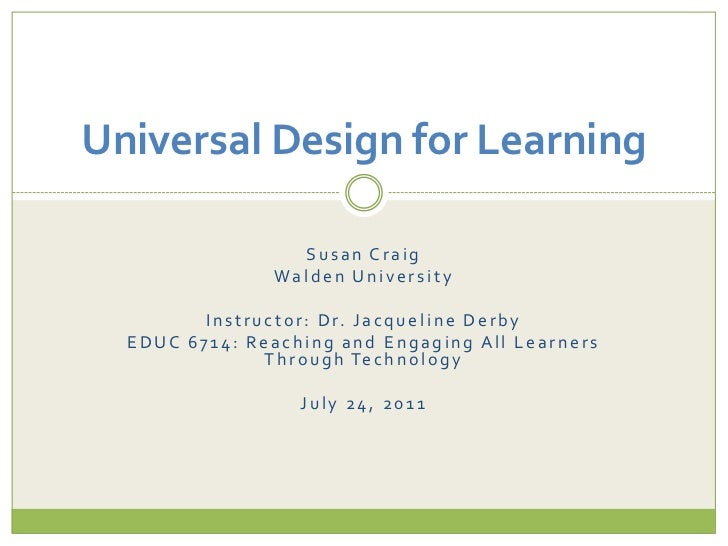 Susan Craig<br />Walden University<br />Instructor: Dr. Jacqueline Derby<br />EDUC 6714: Reaching and Engaging All Learner...