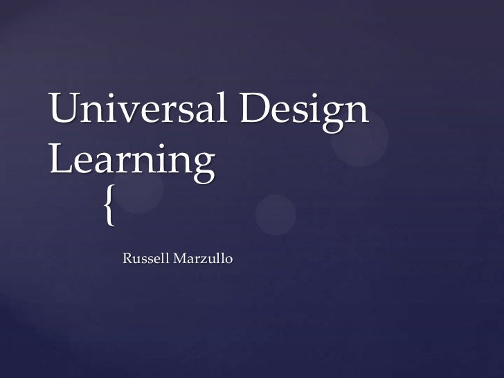 Universal DesignLearning  {      Russell Marzullo