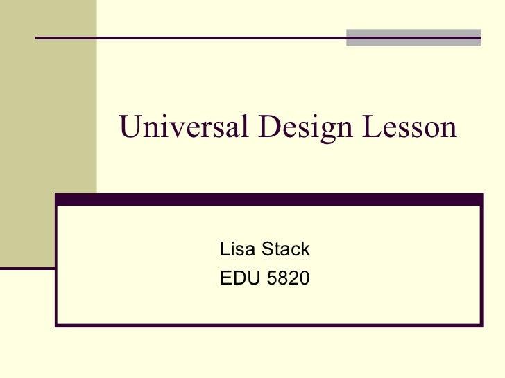 Universal Design Lesson Lisa Stack EDU 5820
