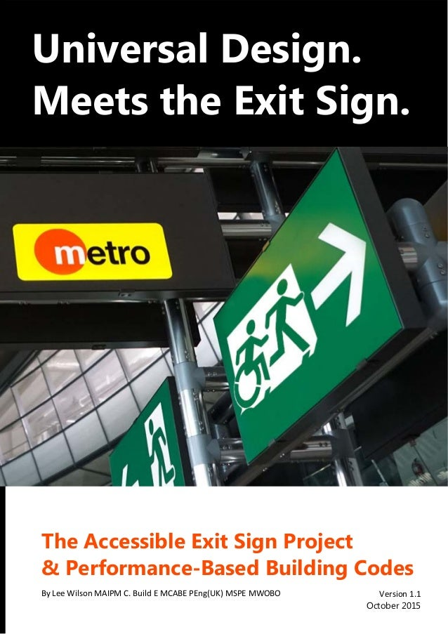 ®           Universal	Design.	 Meets	the	Exit	Sign.	 	 	 The	Accessible	Exit	Sign	Project		 &	Performance-Based	Buildi...