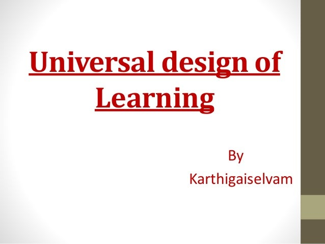 Universal design of Learning By Karthigaiselvam