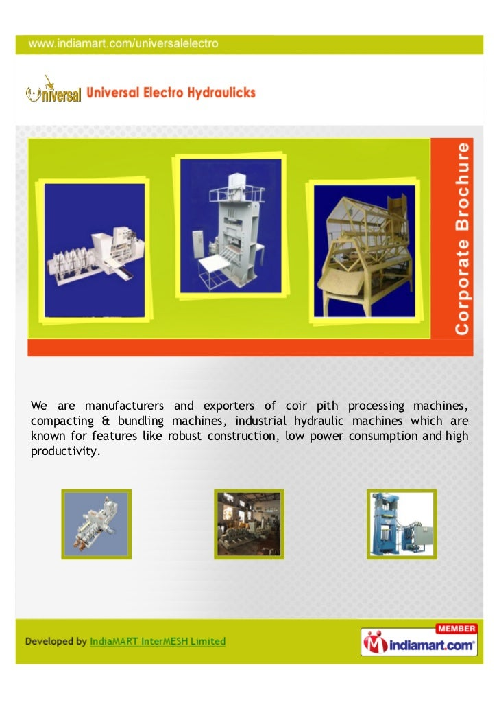 We are manufacturers and exporters of coir pith processing machines,compacting & bundling machines, industrial hydraulic m...