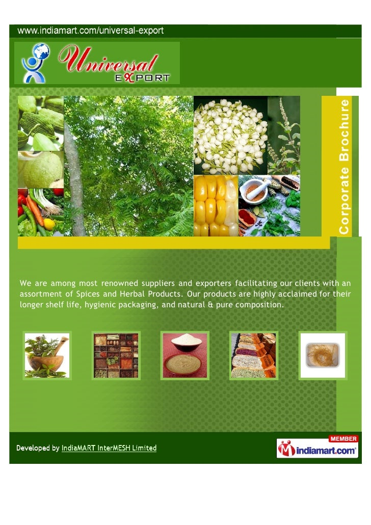 We are among most renowned suppliers and exporters facilitating our clients with anassortment of Spices and Herbal Product...