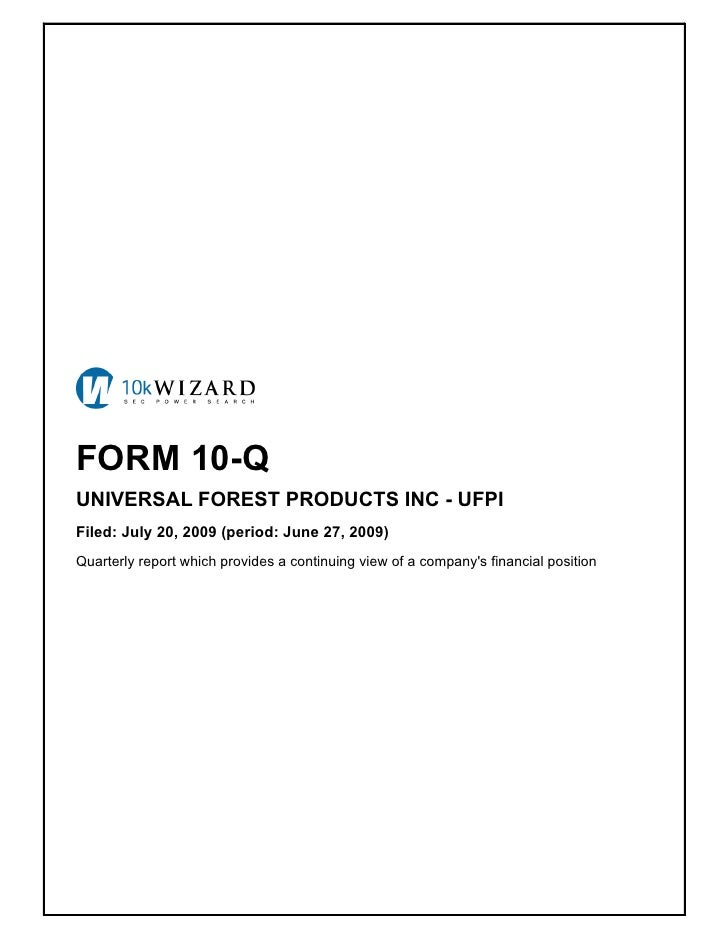 FORM 10-Q UNIVERSAL FOREST PRODUCTS INC - UFPI Filed: July 20, 2009 (period: June 27, 2009) Quarterly report which provide...