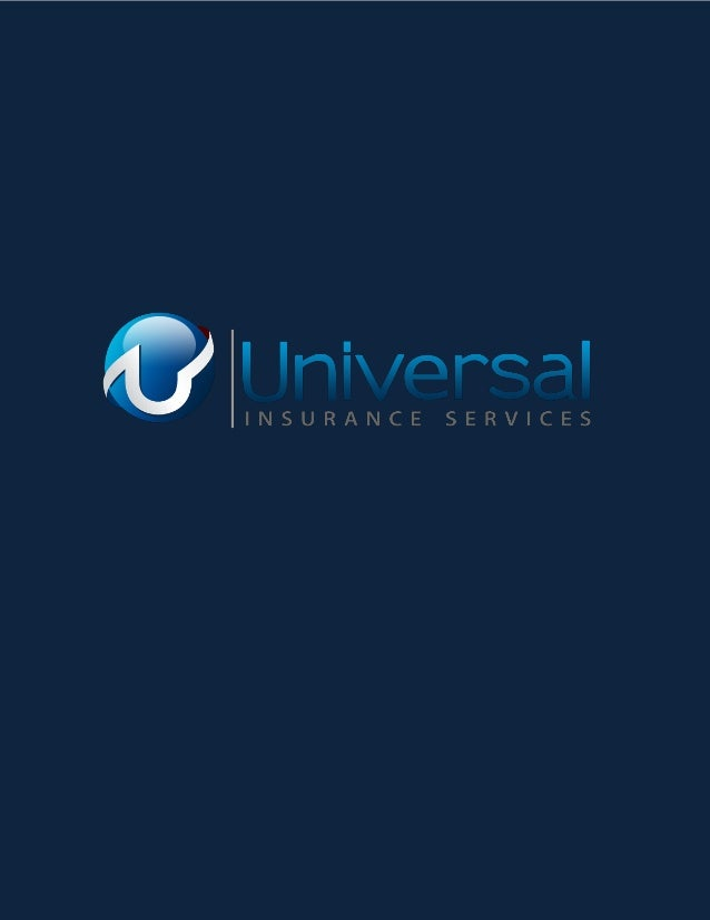 Universal Insurance Services Universal Insurance Services is one of the leading Broker General Agencies in the United Stat...