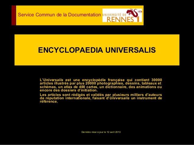 Service Commun de la Documentation        ENCYCLOPAEDIA UNIVERSALIS         LUniversalis est une encyclopédie française qu...