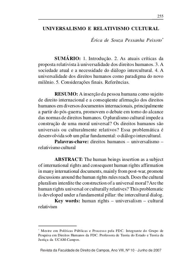 ÉRICA DE SOUZA PESSANHA PEIXOTO  255  UNIVERSALISMO E RELATIVISMO CULTURAL Érica de Souza Pessanha Peixoto*  SUMÁRIO: 1. I...