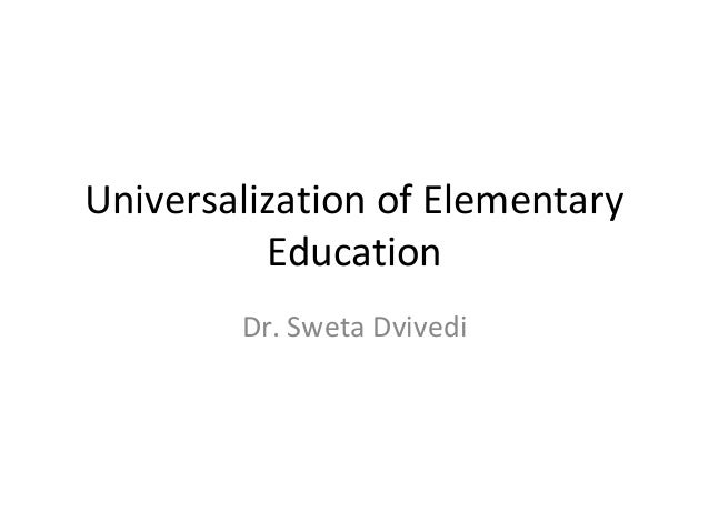 essay on universalisation of elementary education