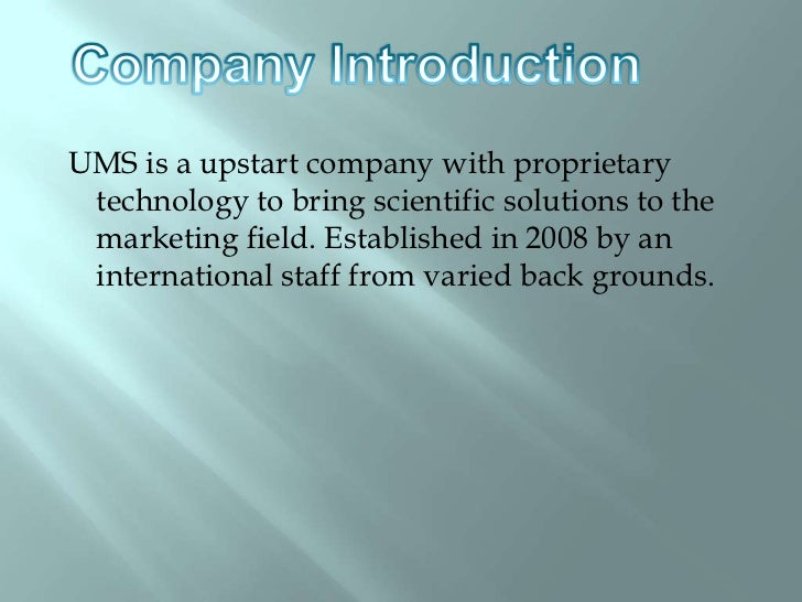 UMS is a upstart company with proprietary technology to bring scientific solutions to the marketing field. Established in...