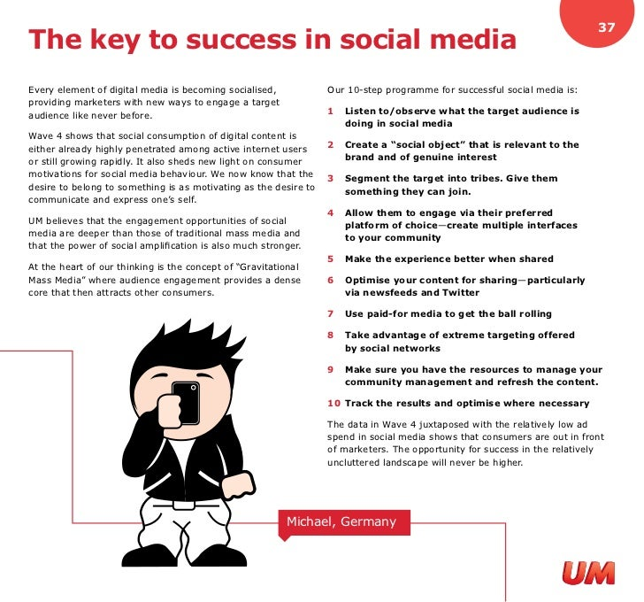 37 The key to success in social media Every element of digital media is becoming socialised,            Our 10-step progra...