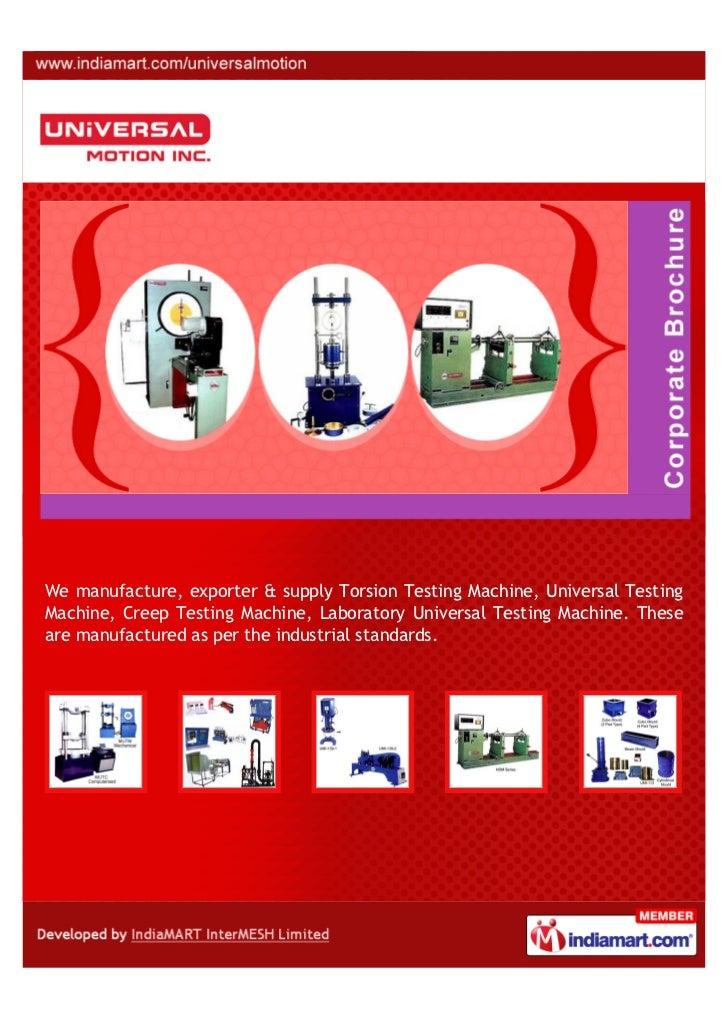 We manufacture, exporter & supply Torsion Testing Machine, Universal TestingMachine, Creep Testing Machine, Laboratory Uni...