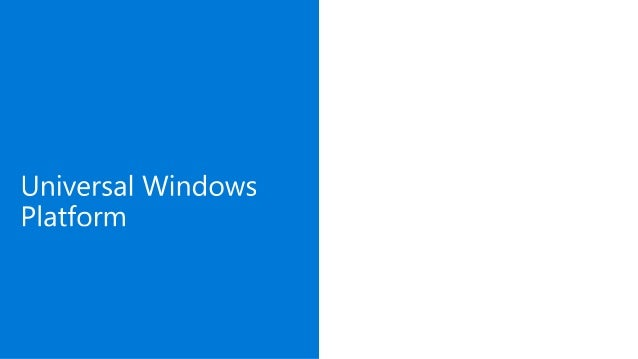 Windows 10 UWP Development Overview