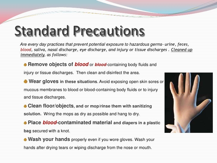 safety first standard precautions in the Standard precautions protect health care workers and patients from the spread of infection secondary to contaminated blood and other bodily fluids special transmission precautions and isolation.