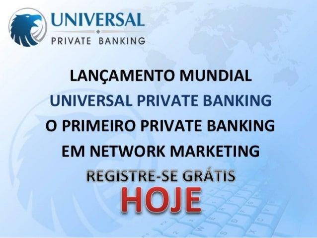 Universal Private Banking Brasil - Apresentação - UPB.TROPADEELITE