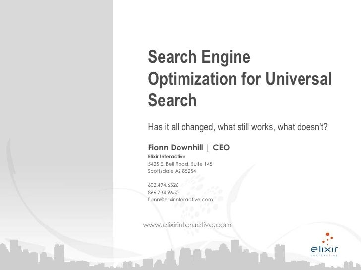 Search Engine Optimization for Universal Search<br />Has it all changed, what still works, what doesn't?<br />Fionn D...