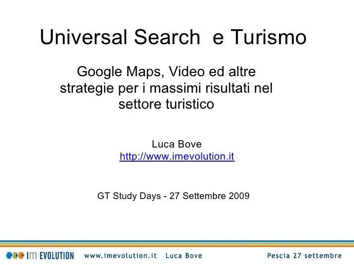 Universal Search e Turismo     Google Maps, Video ed altre  strategie per i massimi risultati nel            settore turis...