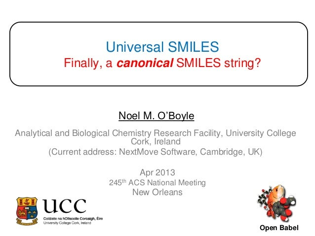 Universal SMILES            Finally, a canonical SMILES string?                          Noel M. O'BoyleAnalytical and Bio...