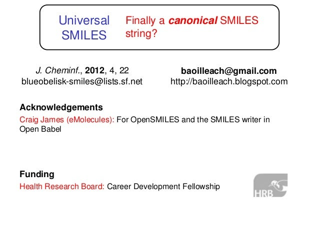 Universal        Finally a canonical SMILES          SMILES           string?   J. Cheminf., 2012, 4, 22               bao...