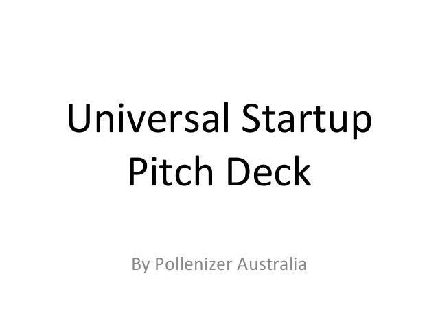 Universal  Startup   Pitch  Deck By  Pollenizer  Australia