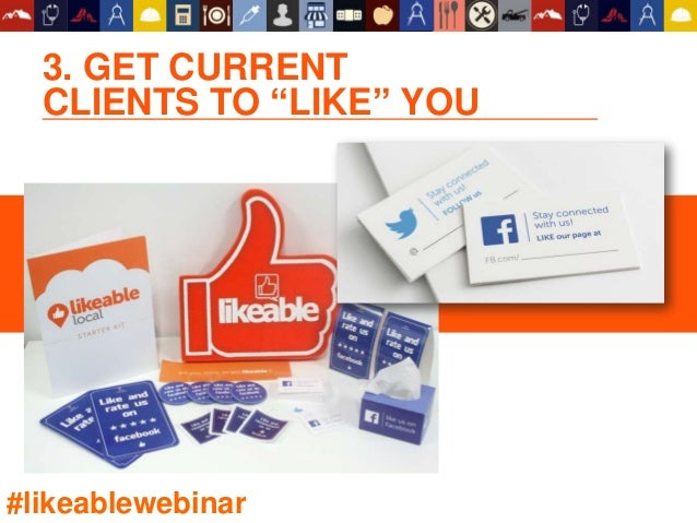 """3. GET CURRENT CLIENTS TO """"LIKE"""" YOU #likeablewebinar"""