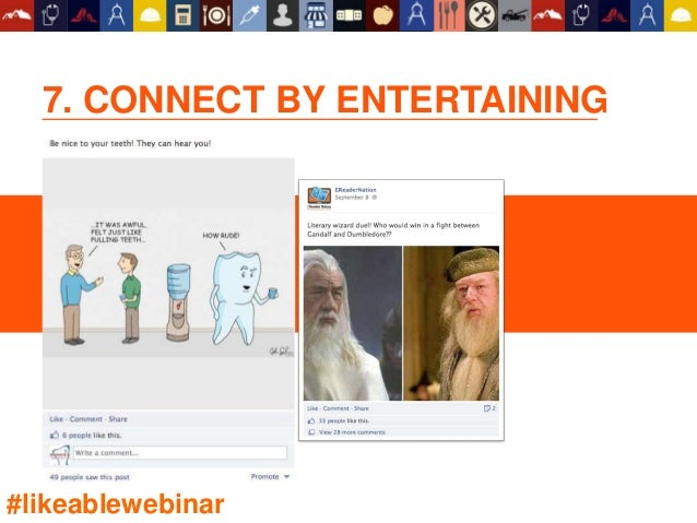 7. CONNECT BY ENTERTAINING #likeablewebinar