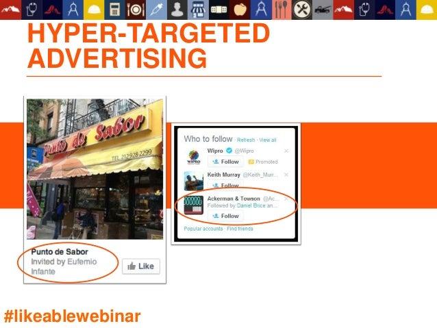 HYPER-TARGETED ADVERTISING #likeablewebinar