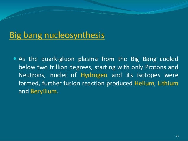 nucleosynthesis in stellar Here we will concentrate our attention in the nucleosynthesis of the light elements the extremely high temperatures of the early moments of the universe did not allow nuclei to exist at these temperatures, quarks had too much energy to be confined in protons and neutrons (the nuclear wall chart.