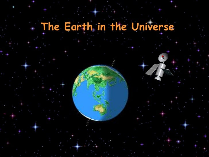 TheEarthin theUniverse<br />