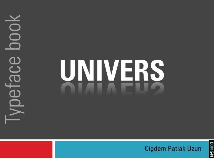 Typeface book                  UNIVERS                       Cigdem Patlak Uzun