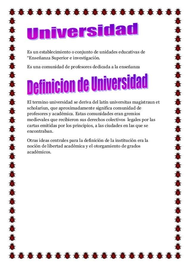 """Es un establecimiento o conjunto de unidades educativas de """"Enseñanza Superior e investigación. Es una comunidad de profes..."""