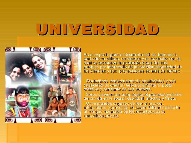 UNIVERSIDADUNIVERSIDAD Es el espacio para el desarrollo del ser humano aEs el espacio para el desarrollo del ser humano a ...