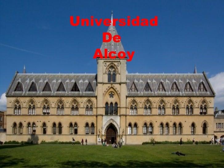 Universidad    De   Alcoy