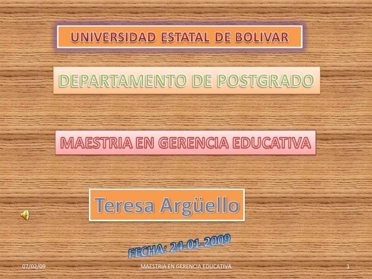 07/02/09                                    1            MAESTRIA EN GERENCIA EDUCATIVA