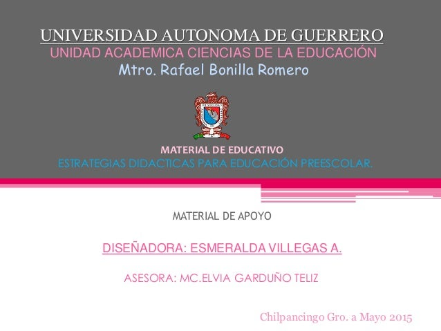 UNIVERSIDAD AUTONOMA DE GUERRERO UNIDAD ACADEMICA CIENCIAS DE LA EDUCACIÓN Mtro. Rafael Bonilla Romero MATERIAL DE EDUCATI...