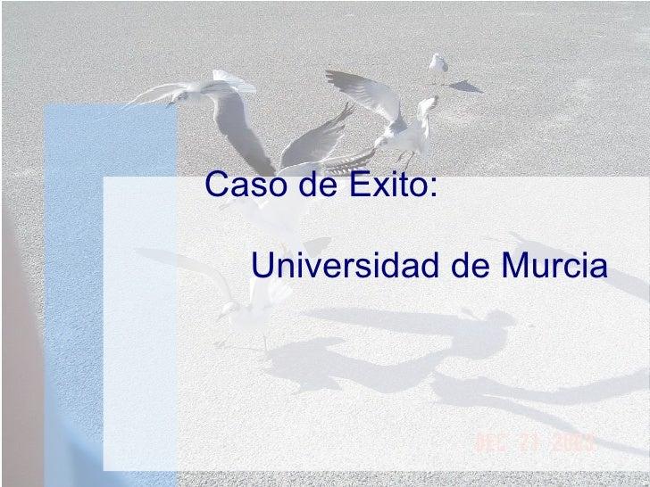 Caso de Exito:  Universidad de Murcia
