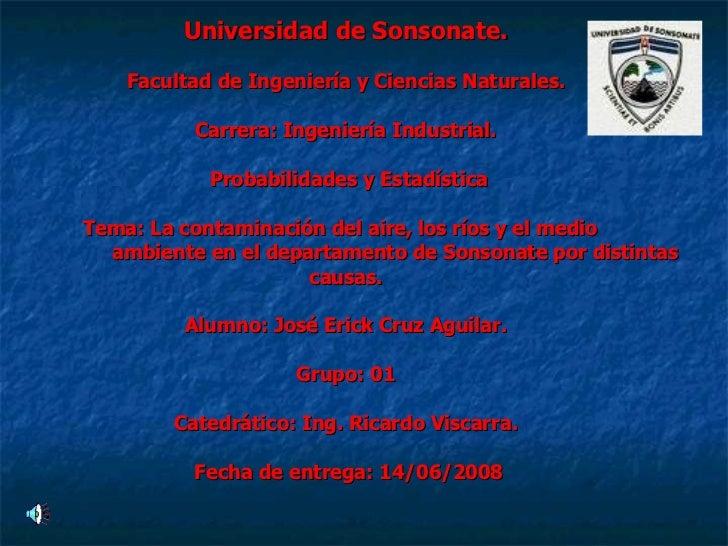 Universidad de Sonsonate. Facultad de Ingeniería y Ciencias Naturales. Carrera: Ingeniería Industrial.  Probabilidades y E...