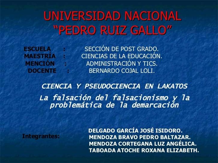"""UNIVERSIDAD NACIONAL """"PEDRO RUIZ GALLO"""" ESCUELA : SECCIÓN DE POST GRADO. MAESTRÍA   : CIENCIAS DE LA EDUCACIÓN. MENCIÓN : ..."""